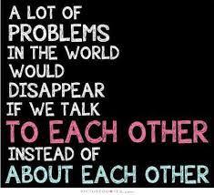 Problems can get resolved through conversation