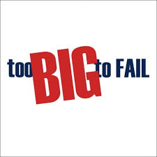 too big to fail 500 x 500